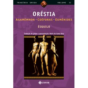 Orestia---Agamemnon-Coeforas-Eumenides