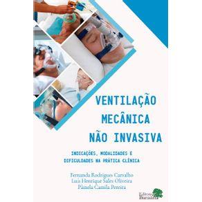 Ventilacao-Mecanica-Nao-Invasiva-Indicacoes-Modalidades-E-Dificuldades-Na-Pratica-Clinica
