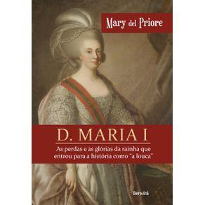 D-Maria-I-As-perdas-e-as-glorias-da-rainha-que-entrou-para-a-historia-como-a-louca