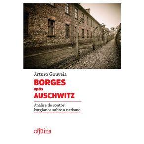 Borges-apos-Auschwitz---analise-de-contos-borgianos-sobre-o-nazismo
