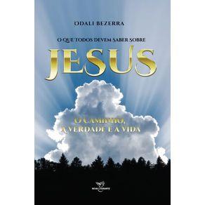 O-que-todos-devem-saber-sobre-Jesus---O-caminho-a-verdade-e-a-vida