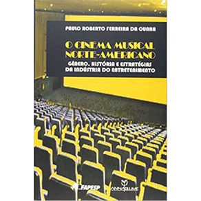 Cinema-Musical-Norte-Americano-Genero-Historias-e-Estrategias-da-Industria-do-Entretenimento-O