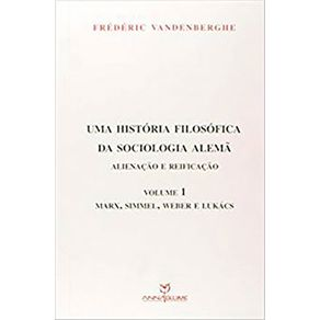 Historia-Filosofica-da-Sociologia-Alema-Uma-Alienacao-e-Reificacao---Vol1