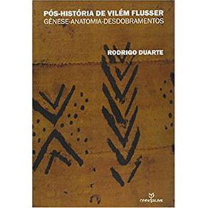Pos-historia-de-Vilem-Flusser-Genese-anatomia-desdobramentos