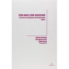 Cem-Anos-Com-Saussure-Textos-de-Congresso-Internacional---Tomo-1