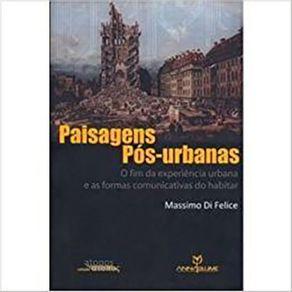 Paisagens-Pos-urbanas-O-Fim-da-Experiencia-Urbana-e-as-Formas-Comunicativas-do-Habitar