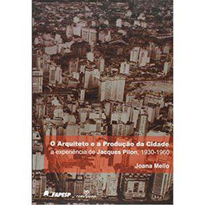 Arquiteto-e-a-Producao-da-Cidade-O-A-Experiencia-de-Jacques-Pilon-1930-1960