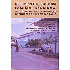 Desemprego-Ruptura-Familiar-e-Solidao-Trajetoria-de-Vida-da-Populacao-em-Situacao-de-Rua-Em-Sao-Paulo