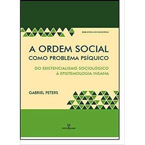 A-ordem-social-como-problema-psiquico-do-existencialismo-sociologico-a-epistemologia-insana