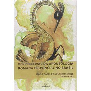 Perspectivas-da-Arqueologia-Romana-Provincial-no-Brasil