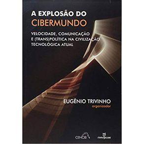A-explosao-do-cibermundo-velocidade-comunicacao-e-transpolitica-na-civilizacao-tecnologica-atual