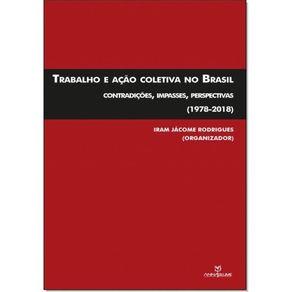 Trabalho-e-acao-coletiva-no-Brasil-contradicoes-impasses-perspectivas1978-2018