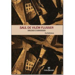 Saul-de-Vilem-Flusser-dialogo-e-subversao