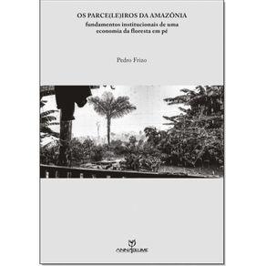 Parceleiros-da-Amazoniafundamentos-institucionais-de-uma-economia-da-floresta-em-pe
