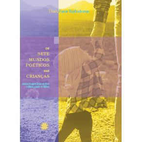 Os-sete-mundos-poeticos-das-criancas-uma-trajetoria-entre-maes-pais-e-filho