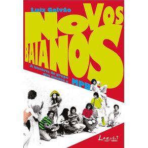 Novos-Baianos---A-Historia-do-Grupo-que-mudou-a-MPB