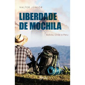 Liberdade-de-mochila-Bolivia-Chile-e-Peru
