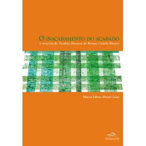 Inacabamento-do-acabado-a-reescrita-de-Teodoro-Bicanca-de-Renato-Castelo-Branco