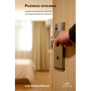 Polemicas-hoteleiras-a-gestao-sobre-os-pontos-criticos-de-um-empreendimento-hoteleiro