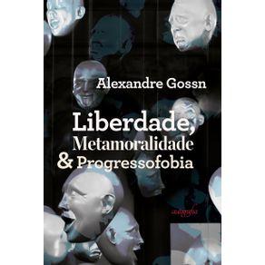 Liberdade-metamoralidade-e-progressofobia