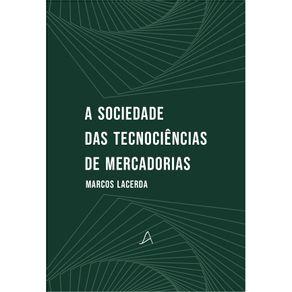 A-sociedade-das-tecnociencias-de-mercadorias---Introducao-a-obra-de-Herminio