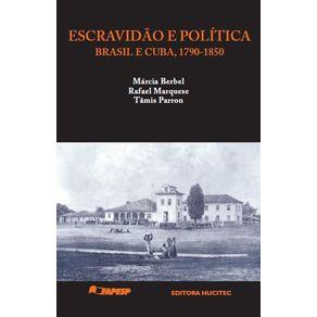 Escravidao-e-politica--Brasil-e-Cuba-c.-1790-1850