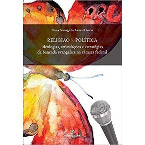 Religiao-e-politicaideologias-articulacoes-e-estrategias-da-bancada-evangelica-na-Camara-Federal