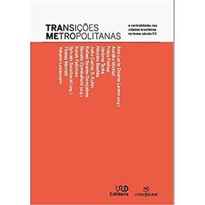 Transicoes-metropolitanas--centralidades-nas-cidades-brasileiras-no-breve-seculo-XX
