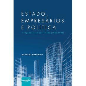 Estado-empresarios-e-politica---a-hegemonia-em-construcao-1930-1945