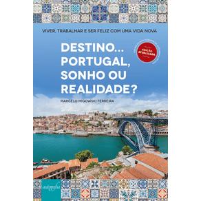 Destino-Portugal-sonho-ou-realidade----Viver-trabalhar-e-ser-feliz-com-uma-vida-nova