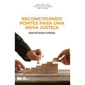 Reconstruindo-pontes-para-uma-nova-justica---Estudos-do-I-Seminario-de-Mediacao