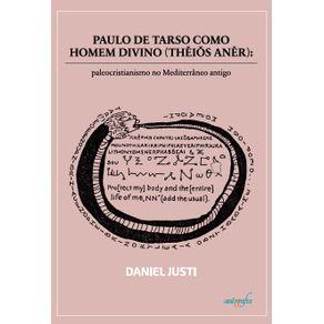 Paulo-de-Tarso-como-homem-divino-THIS-ANR---paleocristianismo-no-Mediterraneo-antigo