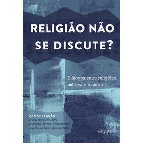 Religiao-nao-se-discute---Dialogos-entre-religioes-politica-e-historia