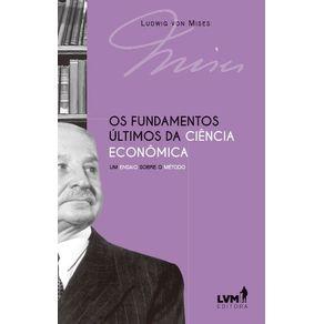 Os-fundamentos-ultimos-da-ciencia-economica