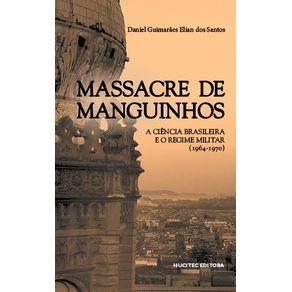 Massacre-de-Manguinhos--a-ciencia-brasileira-e-o-regime-militar--1964-1970-