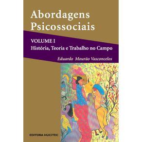 Abordagens-Psicossociais-volume-I--historia-teoria-e-pratica-no-campo