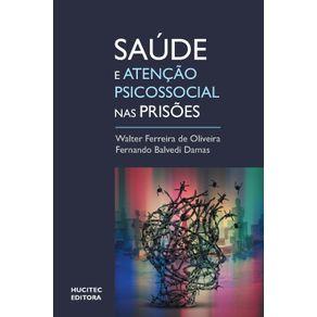 Saude-e-atencao-psicossocial-em-prisoes---um-olhar-sobre-o-sistema-prisional-brasileiro-com-base-em-um-estudo-em-Santa-Catarina