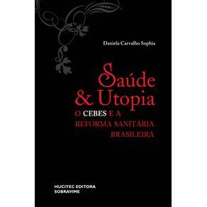 Saude-e-Utopia--o-Cebes-e-a-Reforma-Sanitaria-Brasileira--1976-1986-