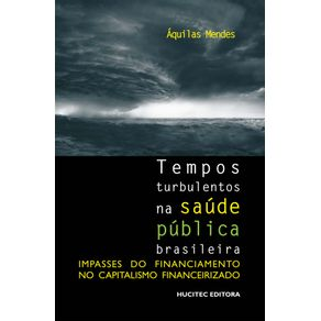 Tempos-turbulentos-na-saude-publica-brasileira--impasses-do-financiamento-no-capitalismo-financeirizado