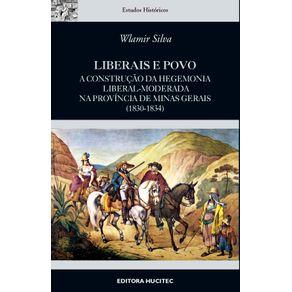 Liberais-e-povo---a-construcao-da-hegemonia-liberal-moderada-na-provincia-de-Minas-Gerais--1830-1834-