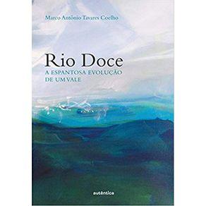 Rio-Doce--A-espantosa-evolucao-de-um-vale