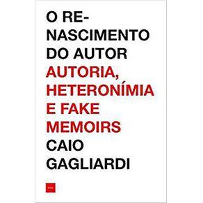 O-renascimento-do-autor---Autoria-heteronimia-e-fake-memoirs