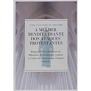 A-Mulher-Bendita-Diante-dos-Ataques-Protestantes