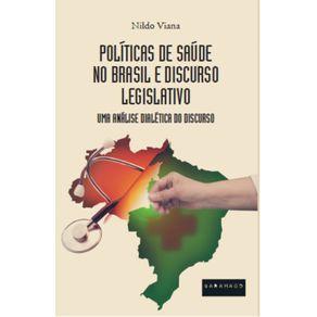 Politicas-de-Saude-no-Brasil-e-Discurso-Legislativo---Uma-Analise-Dialetica-do-Discurso