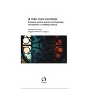 A-mao-mais-inundada---Ensaios-sobre-poesia-portuguesa-moderna-e-contemporanea