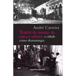 Teatro-de-invasao-do-espaco-urbano--a-cidade-como-dramaturgia