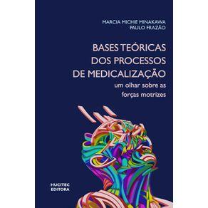 Bases-teoricas-dos-processos-de-medicalizacao--um-olhar-sobre-as-forcas-motrizes