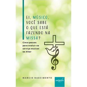 Ei-musico-voce-sabe-o-que-esta-fazendo-na-missa----Cinco-passos-para-evoluir-no-servico-musical-ao-Altar