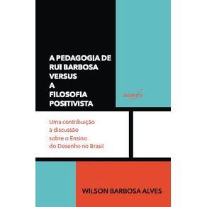 A-pedagogia-de-Rui-Barbosa-versus-a-filosofia-positivista