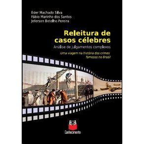 Releitura-de-caso-celebres---uma-viagem-na-historia-dos-crimes-famosos-no-Brasil-